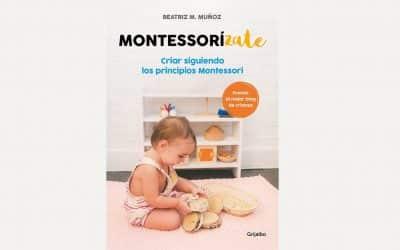 Reseña sobre el libro Montessorízate (2019)